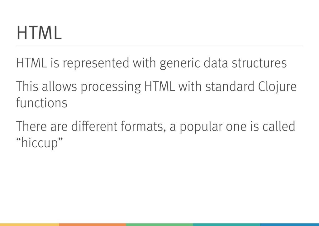 HTML HTML is represented with generic data stru...