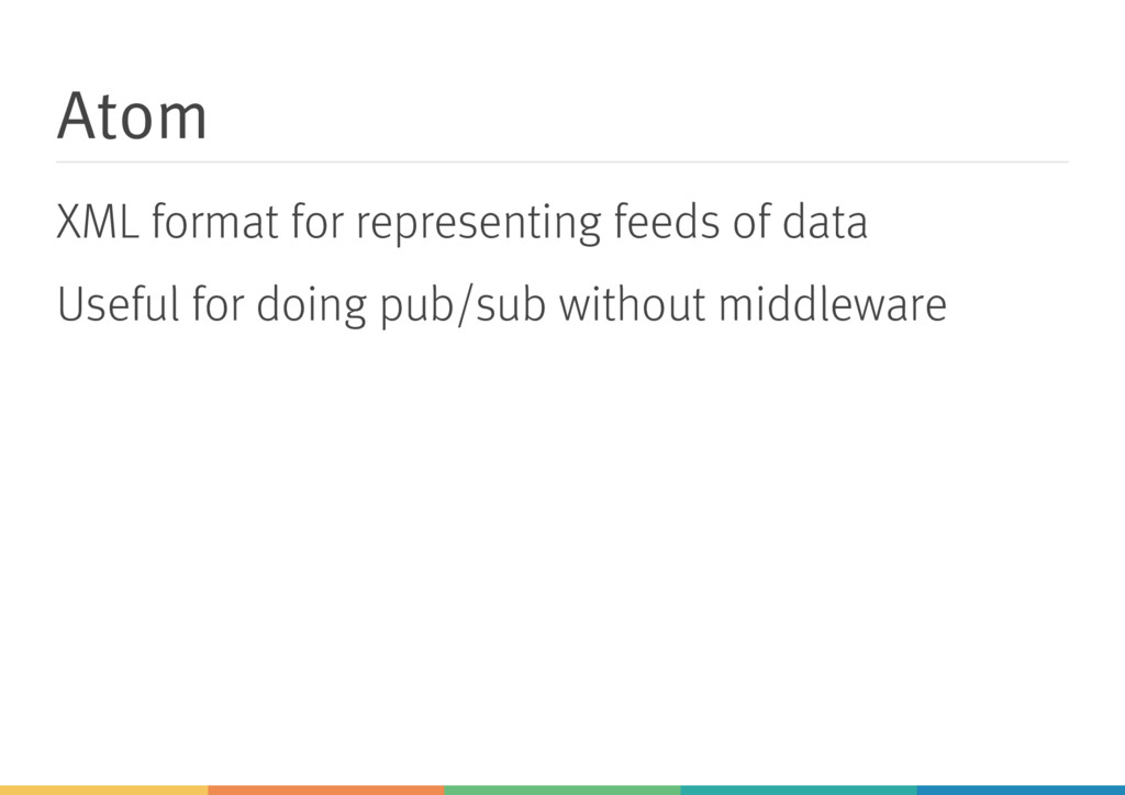 Atom XML format for representing feeds of data ...