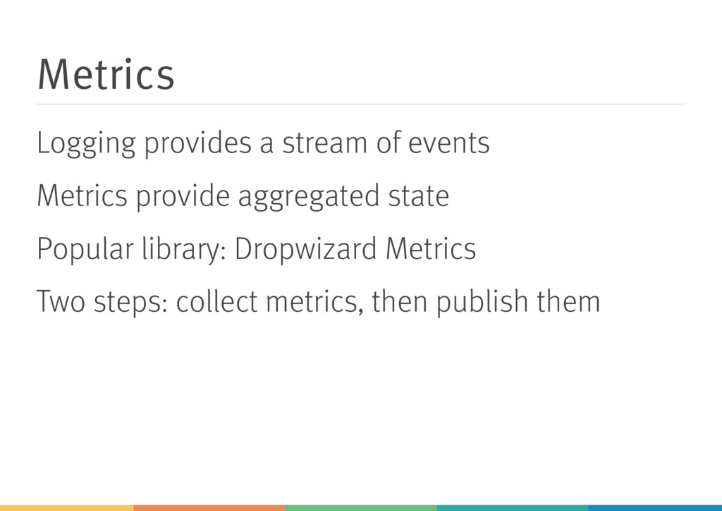 Metrics Logging provides a stream of events Met...