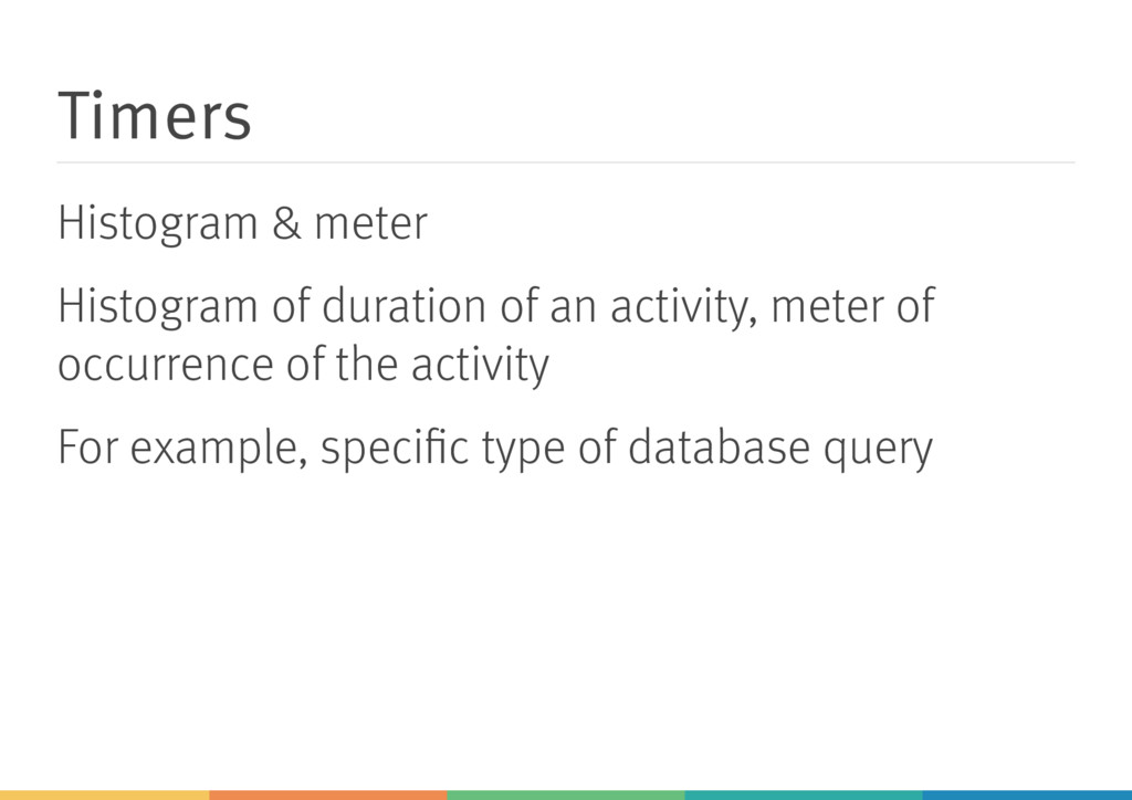 Timers Histogram & meter Histogram of duration ...