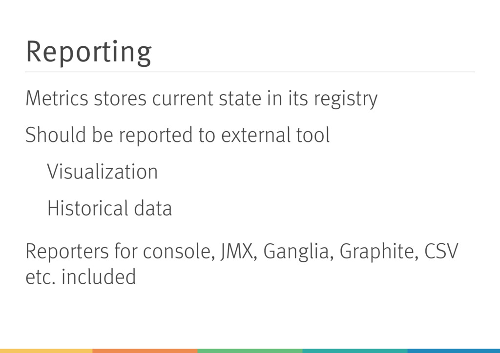 Reporting Metrics stores current state in its r...