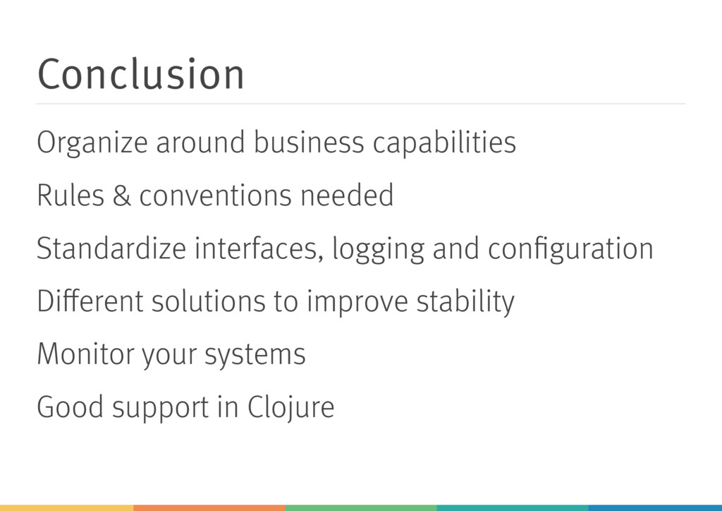 Conclusion Organize around business capabilitie...