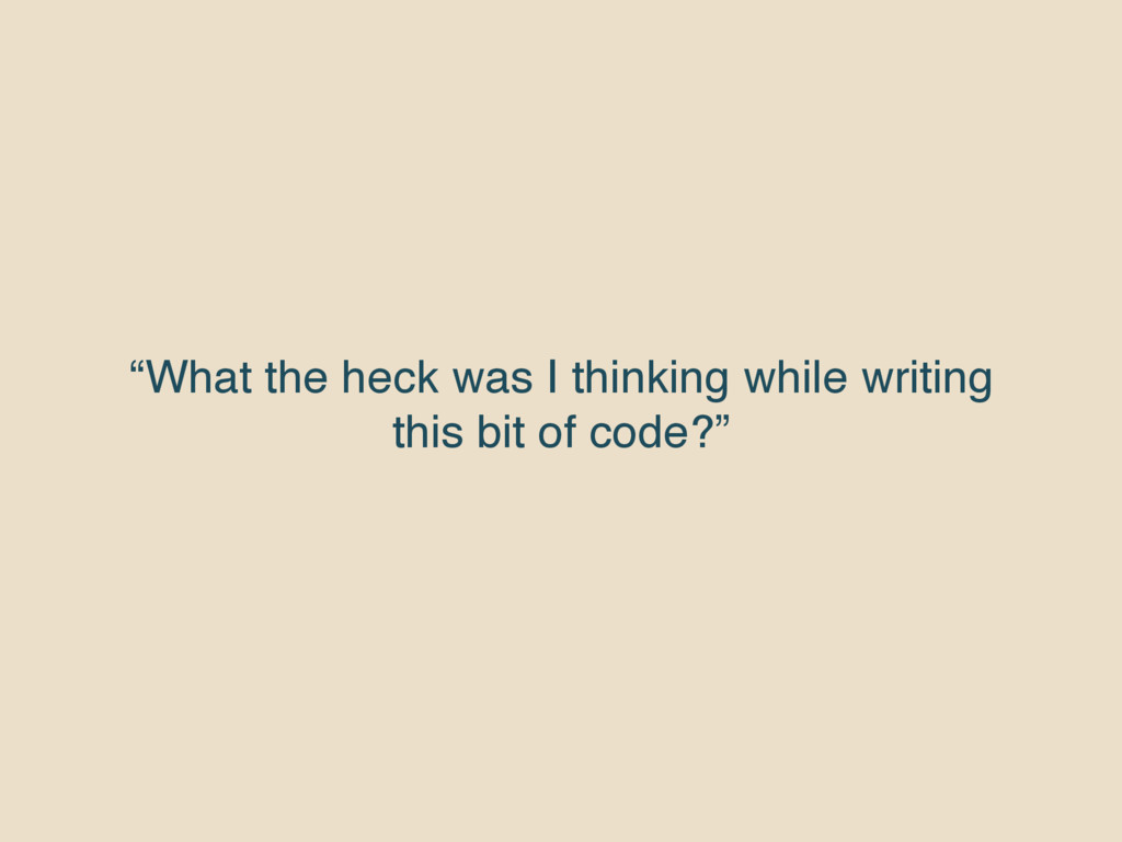 """""""What the heck was I thinking while writing thi..."""