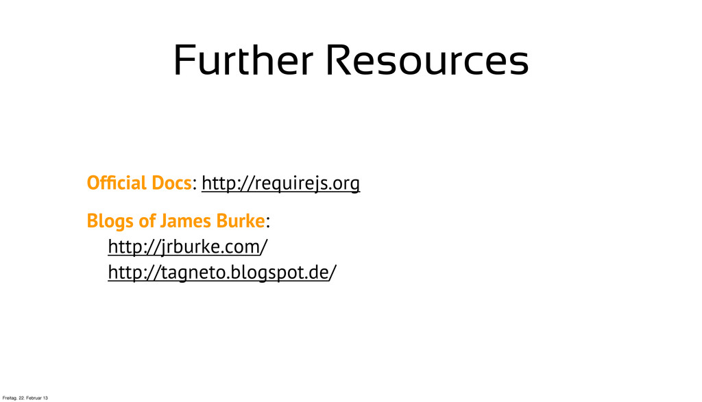 Further Resources Official Docs: http://requirej...