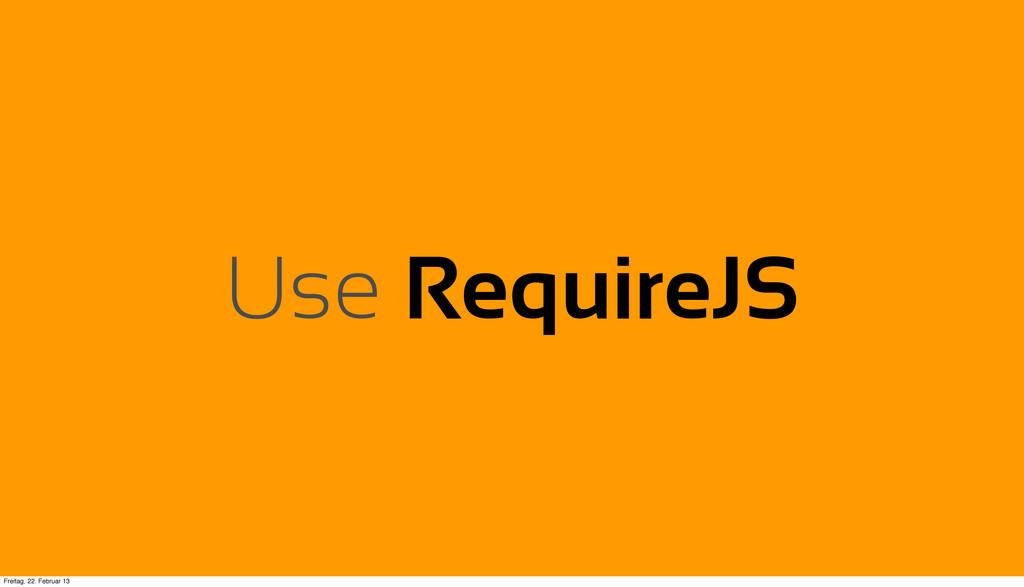 Use RequireJS Freitag, 22. Februar 13