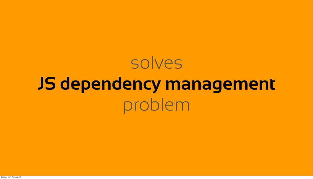 solves JS dependency management problem Freitag...
