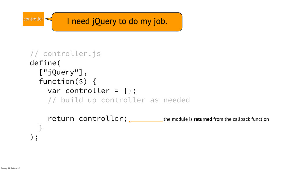 "// controller.js define( [""jQuery""], function($..."
