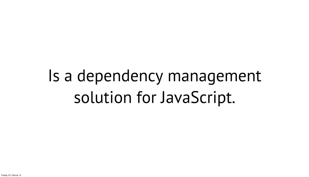 Is a dependency management solution for JavaScr...