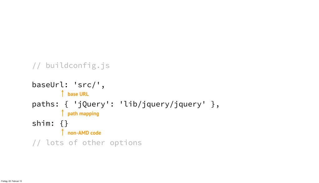 // buildconfig.js baseUrl: 'src/', paths: { 'jQ...