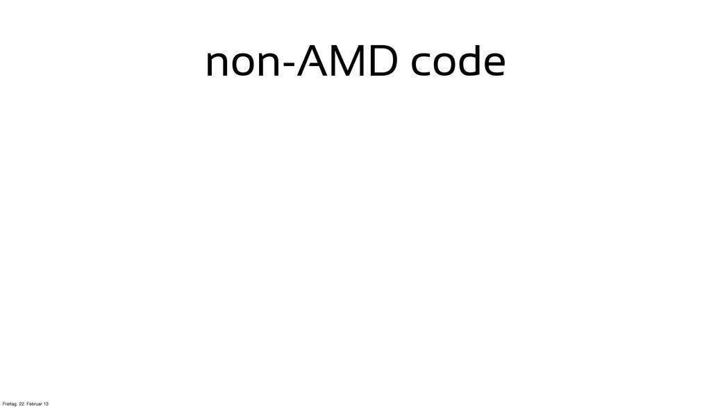 non-AMD code Freitag, 22. Februar 13