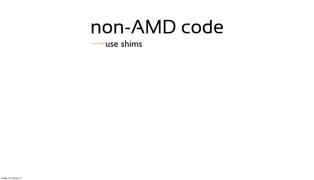 non-AMD code use shims Freitag, 22. Februar 13