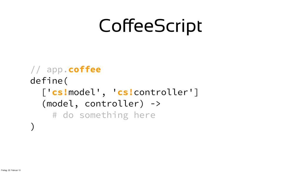 // app.coffee define( ['cs!model', 'cs!controll...