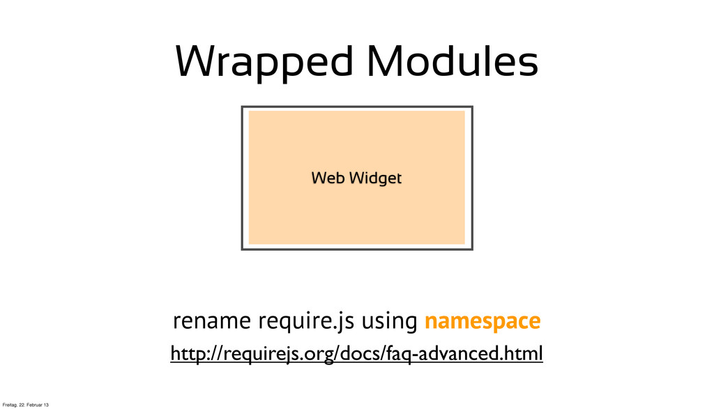 Wrapped Modules http://requirejs.org/docs/faq-a...