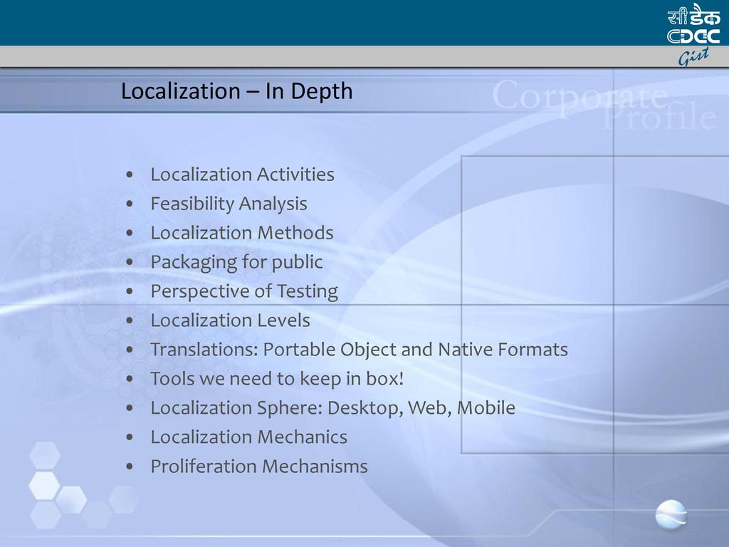 Localization – In Depth • Localization Activiti...