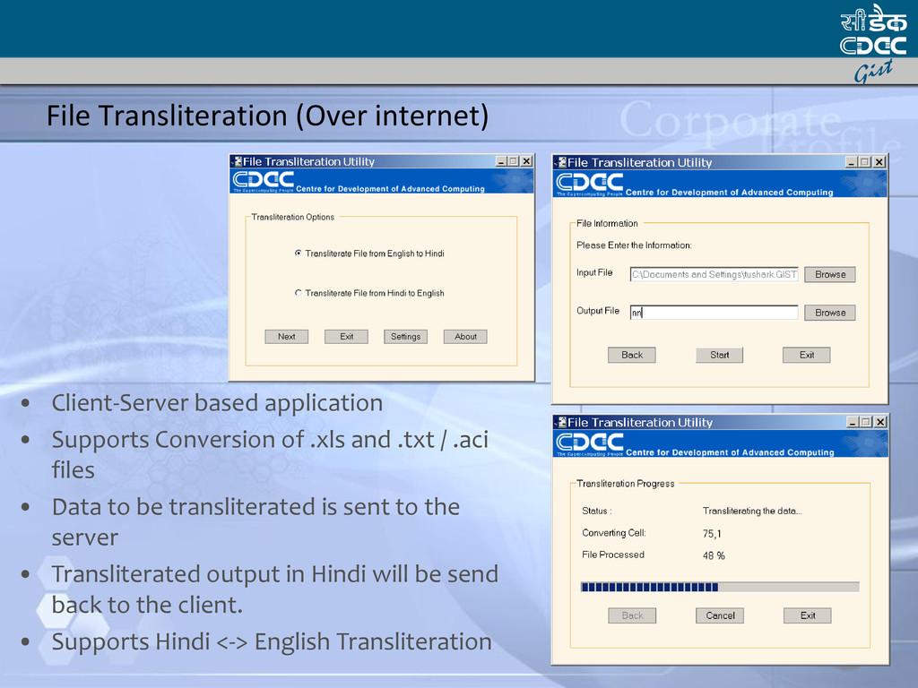 File Transliteration (Over internet) • Client-S...
