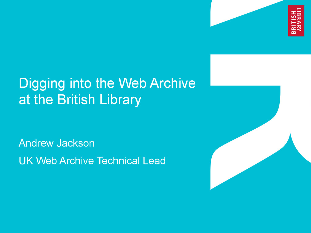 Digging into the Web Archive at the British Lib...
