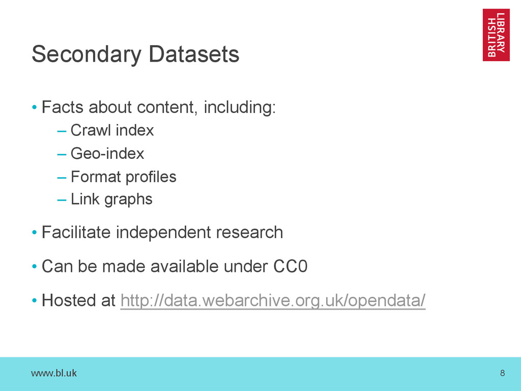 www.bl.uk 8 Secondary Datasets • Facts about co...
