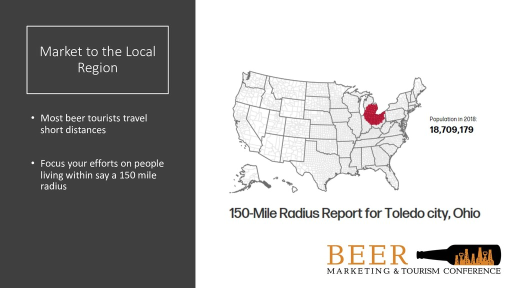 Market to the Local Region • Most beer tourists...
