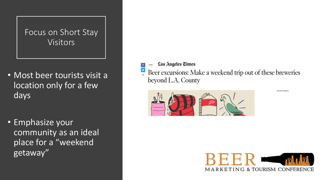 Focus on Short Stay Visitors • Most beer touris...
