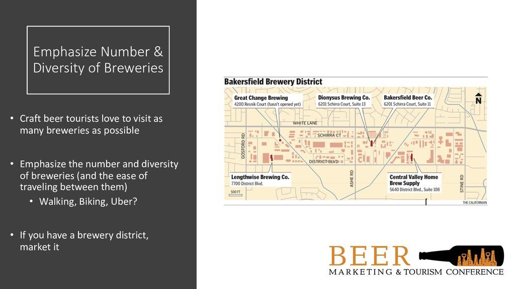 Emphasize Number & Diversity of Breweries • Cra...