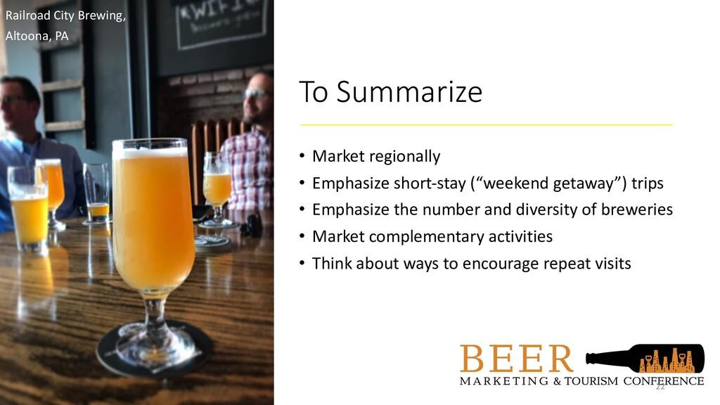 To Summarize • Market regionally • Emphasize sh...
