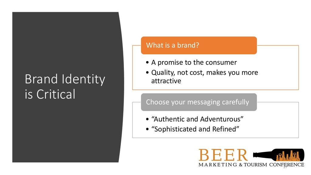 Brand Identity is Critical 37 • A promise to th...