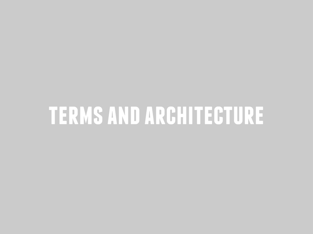 terms and architecture