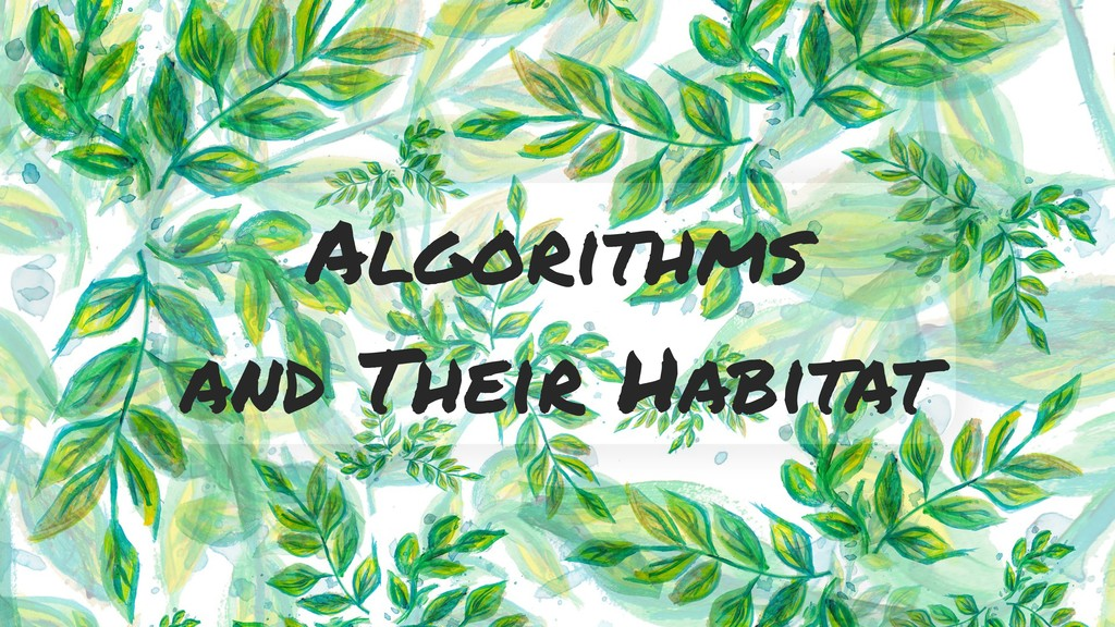 Algorithms and Their Habitat
