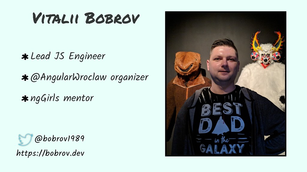Vitalii Bobrov Lead JS Engineer @AngularWroclaw...