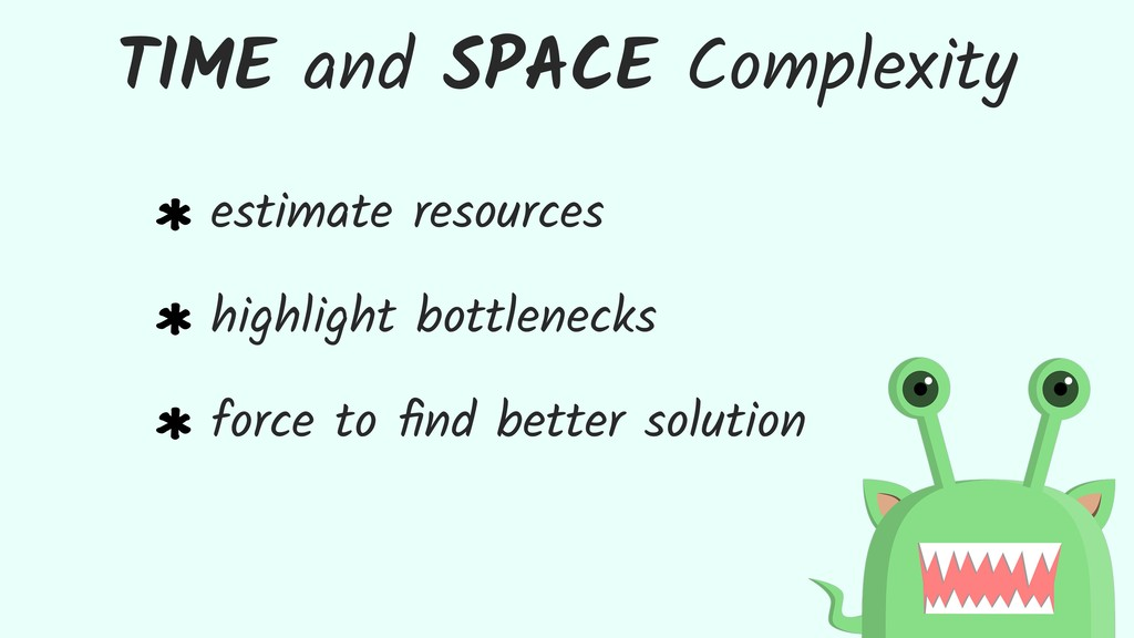 TIME and SPACE Complexity estimate resources hi...