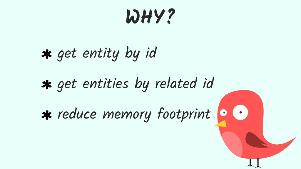 WHY? get entity by id get entities by related i...