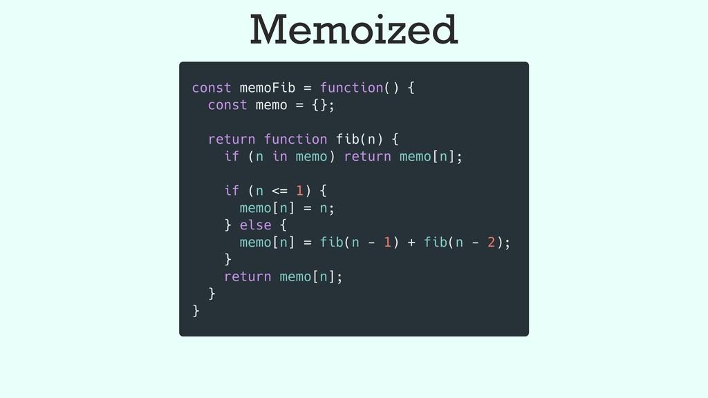 Memoized