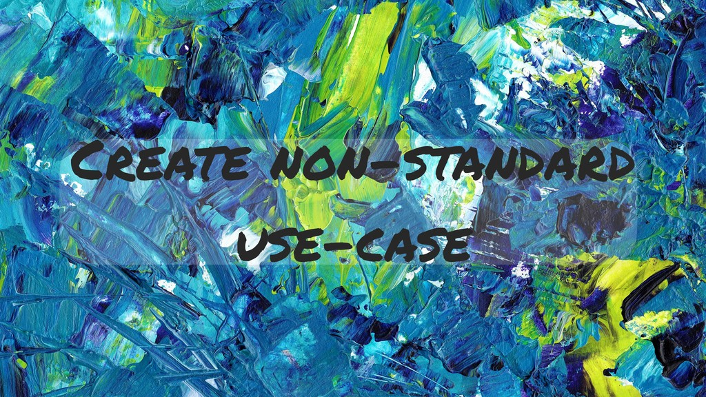 Create non-standard use-case