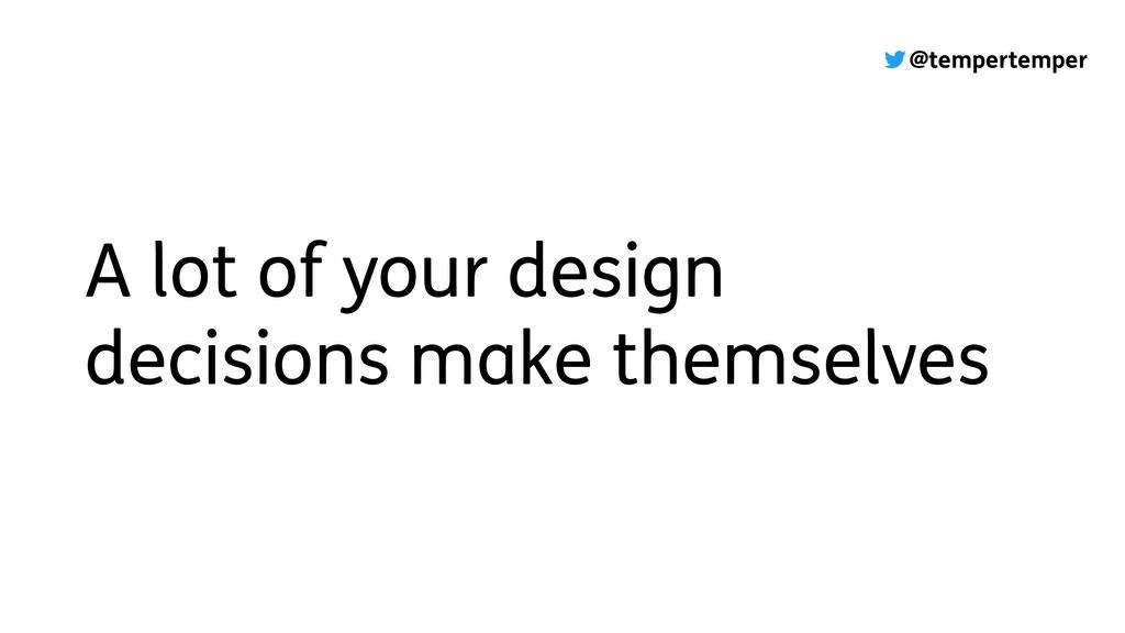 @tempertemper A lot of your design decisions ma...