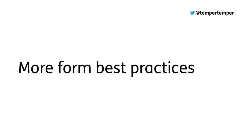 @tempertemper More form best practices