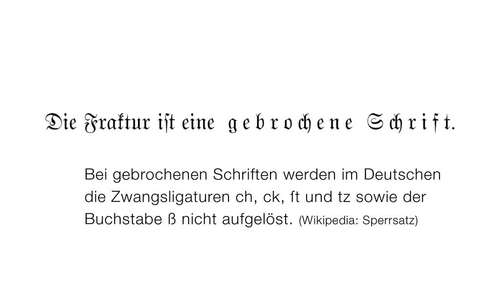 Bei gebrochenen Schriften werden im Deutschen d...
