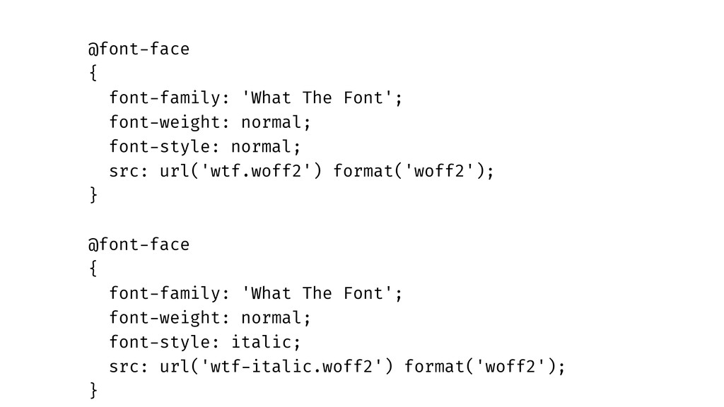@font-face { font-family: 'What The Font'; font...