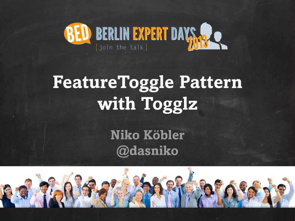 FeatureToggle Pattern with Togglz Niko Köbler @...