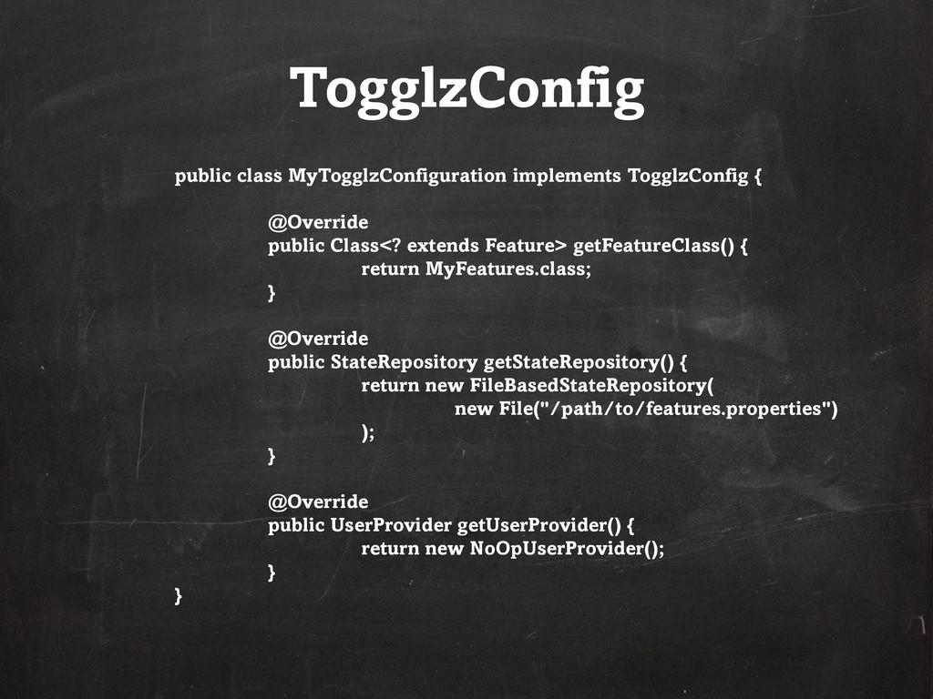 TogglzConfig public class MyTogglzConfiguration...