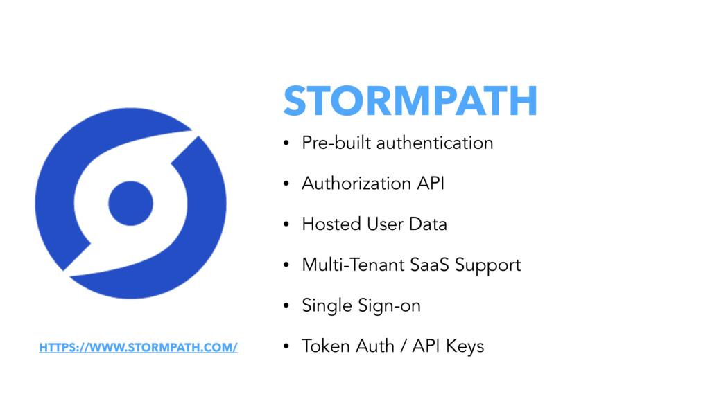 STORMPATH • Pre-built authentication • Authoriz...
