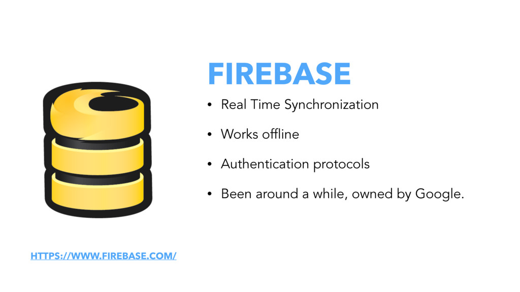 FIREBASE • Real Time Synchronization • Works of...