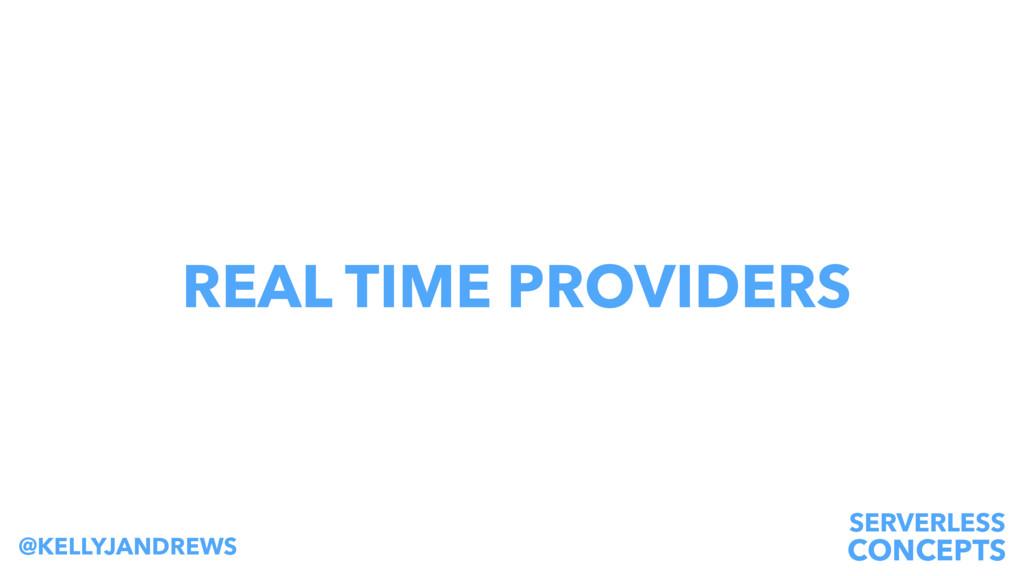 SERVERLESS CONCEPTS @KELLYJANDREWS REAL TIME PR...