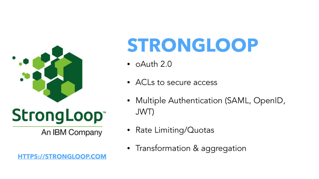 STRONGLOOP • oAuth 2.0 • ACLs to secure access ...