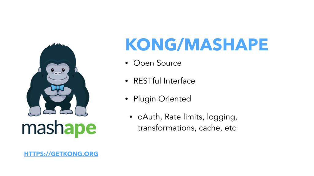 KONG/MASHAPE • Open Source • RESTful Interface ...
