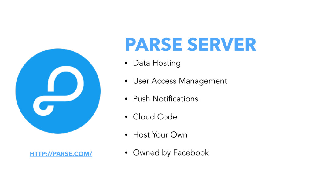 PARSE SERVER • Data Hosting • User Access Manag...