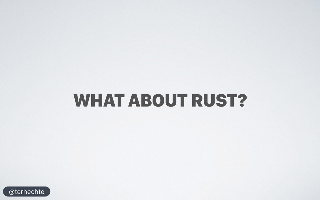 @terhechte WHAT ABOUT RUST?