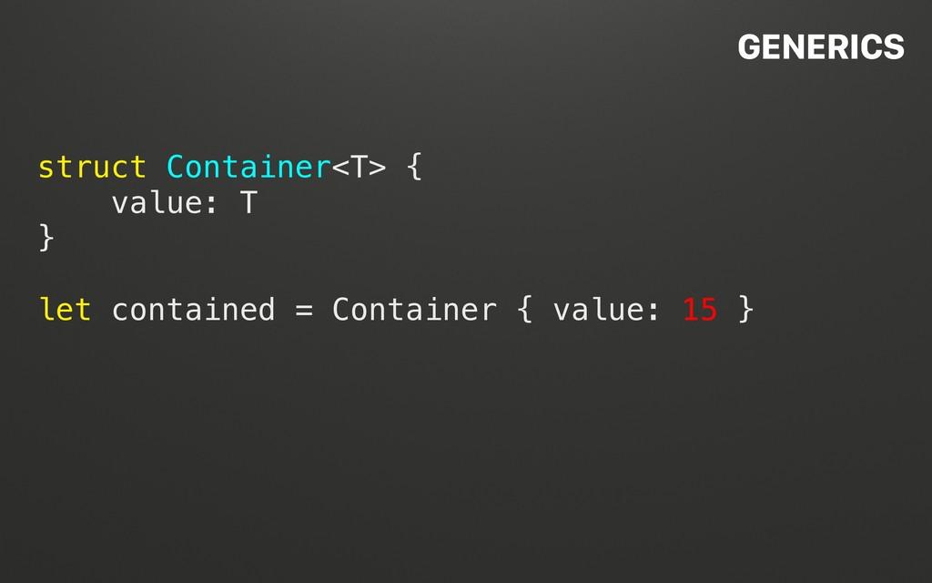 @terhechte struct Container<T> { value: T } let...