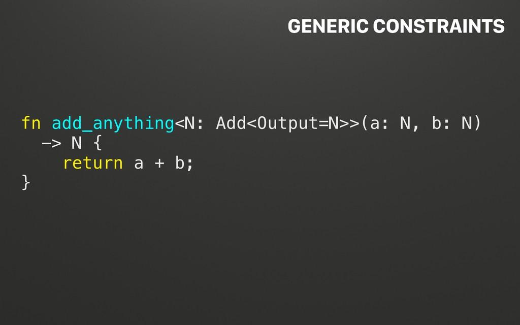 @terhechte fn add_anything<N: Add<Output=N>>(a:...