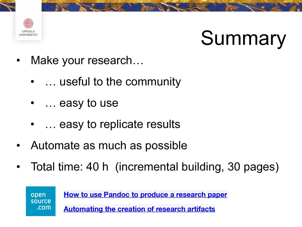Summary • Make your research… • … useful to the...