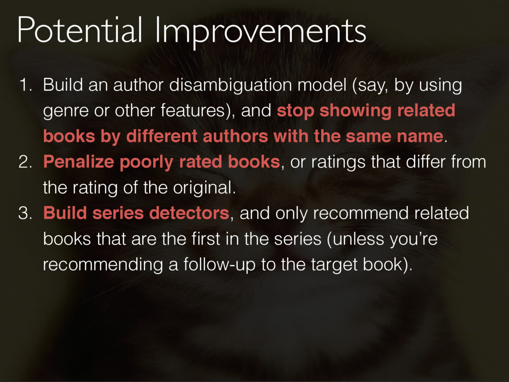 Potential Improvements 1. Build an author disam...